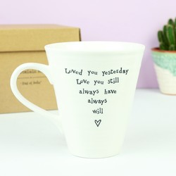East of India 'Loved You Yesterday' Quote Mug