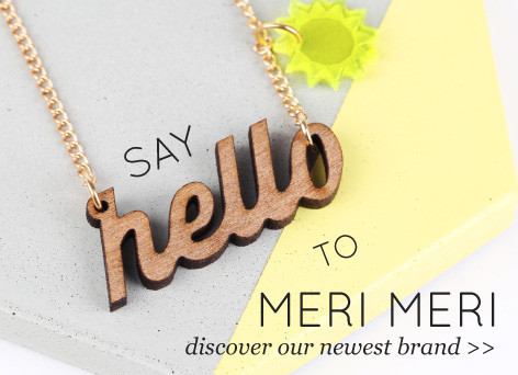 Say hello to meri meri - discover our newest brand >>