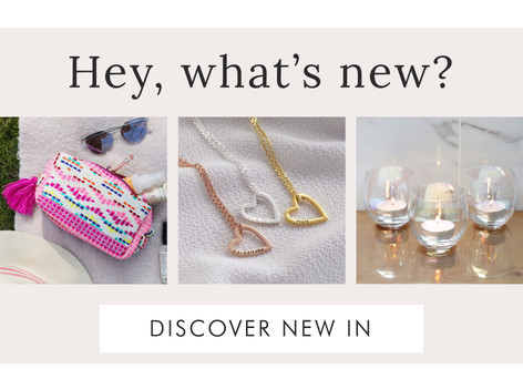 New season jewellery, homeware and accessories - Shop new in >>