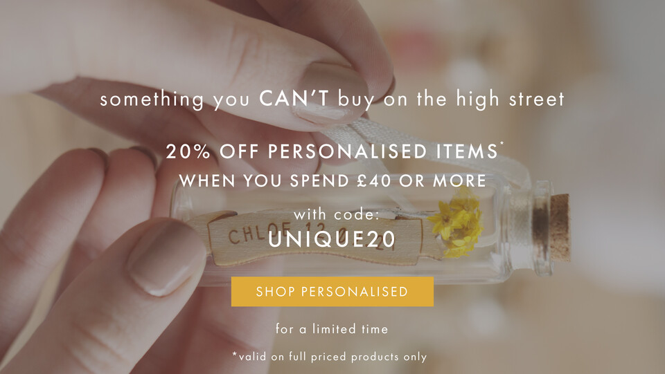 20% off personalised items £40 spend - Shop personalised jewellery, homeware and accessories >>