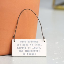 East of India 'Good Friends are Hard to Find...' Tiny Little Message Sign