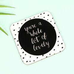 'A Whole Lot of Lovely' Typography Coaster