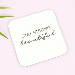 'Stay Strong' Typography Coaster