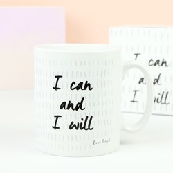 'I Can and I Will' Quote Mug