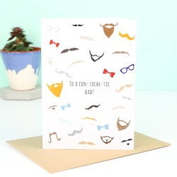 'Fan-Tache-Tic' Father's Day Card