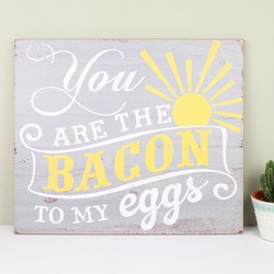 'You Are The Bacon To My Eggs' Wall Decoration