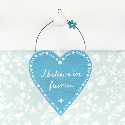 'I believe in fairies' Hanging Heart Sign