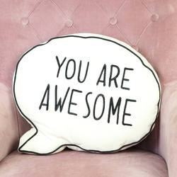 'You Are Awesome' Speech Bubble Cushion