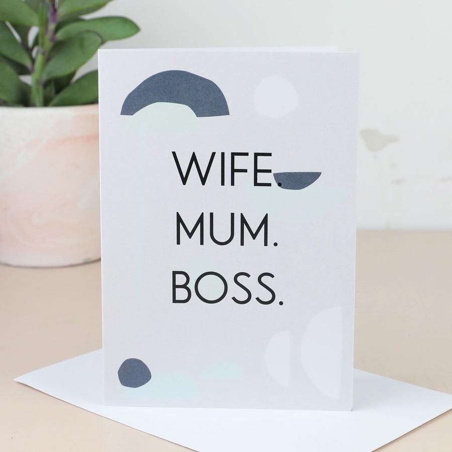 Wife Mum Boss Greetings Card Lisa Angel