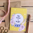 Lisa Angel 'The Future is Bright' Greeting Card