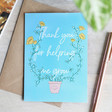 Lisa Angel 'Thank You For Helping Me Grow' Greeting Card