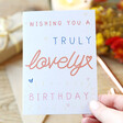 Lisa Angel 'Truly Lovely' Birthday Card