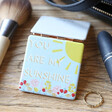 Lisa Angel Ladies' 'You Are My Sunshine' Square Compact Mirror