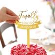 Personalised Finally Gold Acrylic Wedding Cake Topper