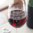 Ladies' Personalised 'Friends Forever' Wine Glass