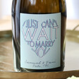 Lisa Angel Personalised 'Can't Wait To Marry You' Prosecco