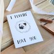 Lisa Angel 'I Puggin' Love You' Valentines Card