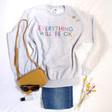 Women's 'Everything Will Be OK' Sweatshirt in Grey