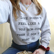 Personalised 'If Love Doesn't Feel Like...' Sweatshirt on Model