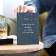 'Greatest Daddy in the Universe' Greeting Card