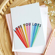 Lisa Angel UK Printed Rainbow 'Love You Lots' Valentine's Day Card