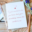 Lisa Angel A6 'Your Friendship' Greeting Card