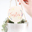 Lisa Angel Printed Personalised 'Sister' Wooden Plant Sign